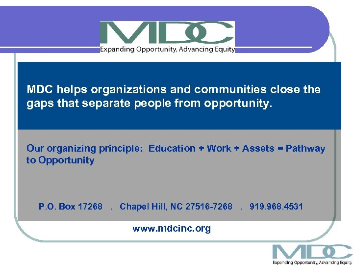 MDC helps organizations and communities close the gaps that separate people from opportunity. Our