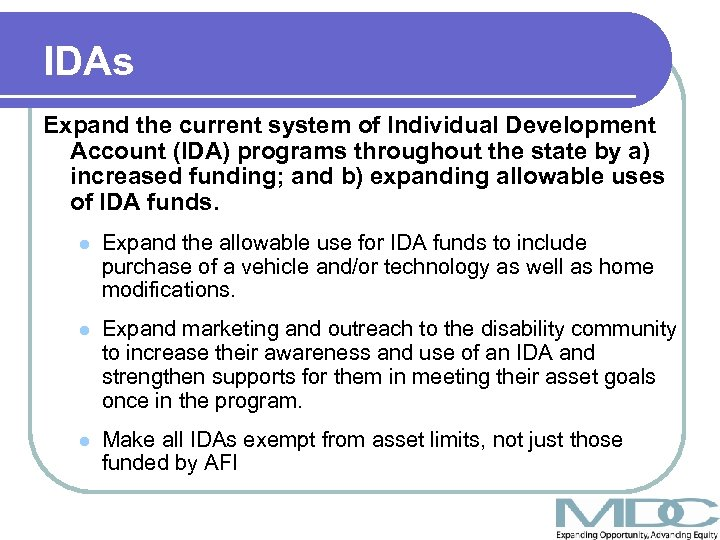 IDAs Expand the current system of Individual Development Account (IDA) programs throughout the state