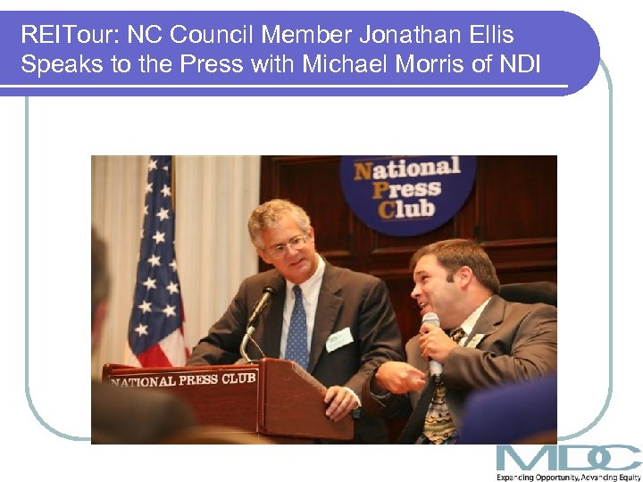 REITour: NC Council Member Jonathan Ellis Speaks to the Press with Michael Morris of