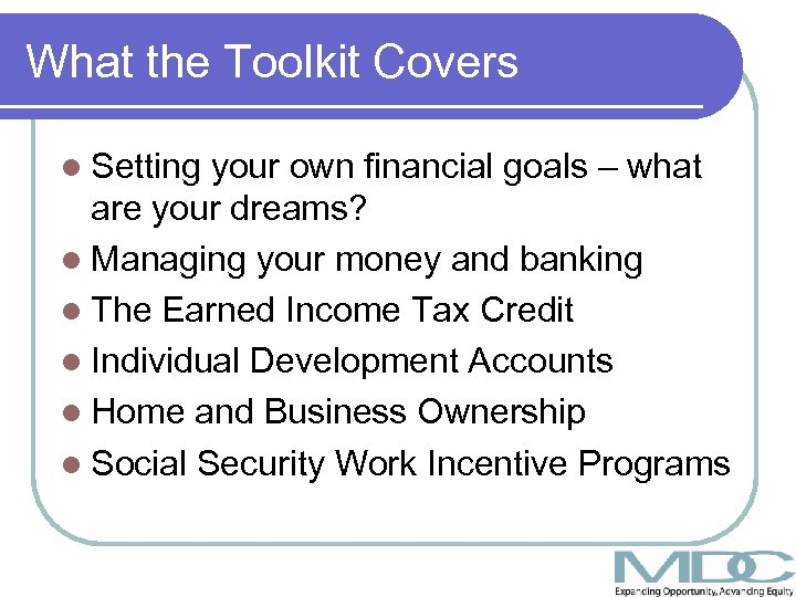 What the Toolkit Covers l Setting your own financial goals – what are your