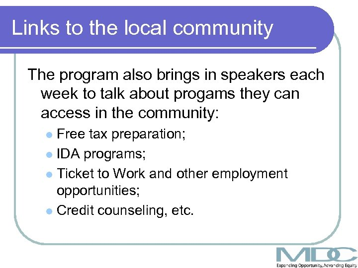 Links to the local community The program also brings in speakers each week to