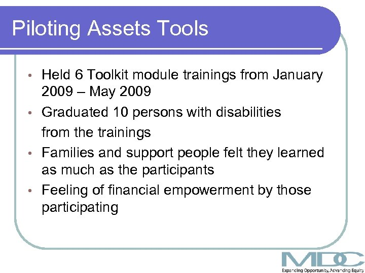 Piloting Assets Tools Held 6 Toolkit module trainings from January 2009 – May 2009