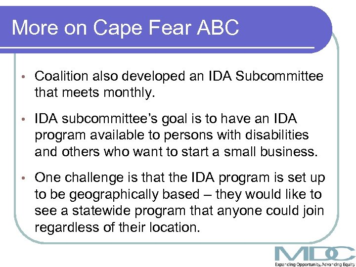 More on Cape Fear ABC • Coalition also developed an IDA Subcommittee that meets