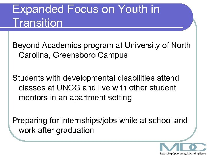 Expanded Focus on Youth in Transition Beyond Academics program at University of North Carolina,