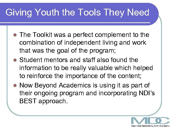 Giving Youth the Tools They Need The Toolkit was a perfect complement to the