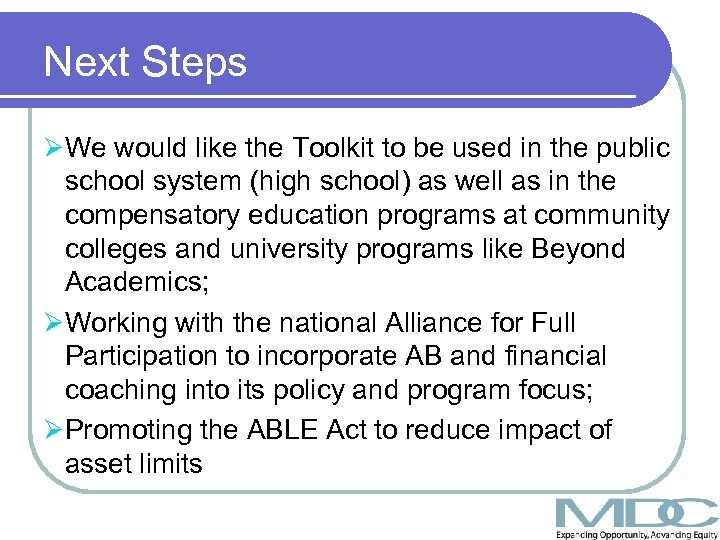 Next Steps ØWe would like the Toolkit to be used in the public school