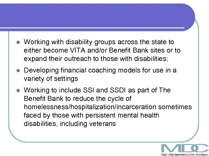 l Working with disability groups across the state to either become VITA and/or Benefit