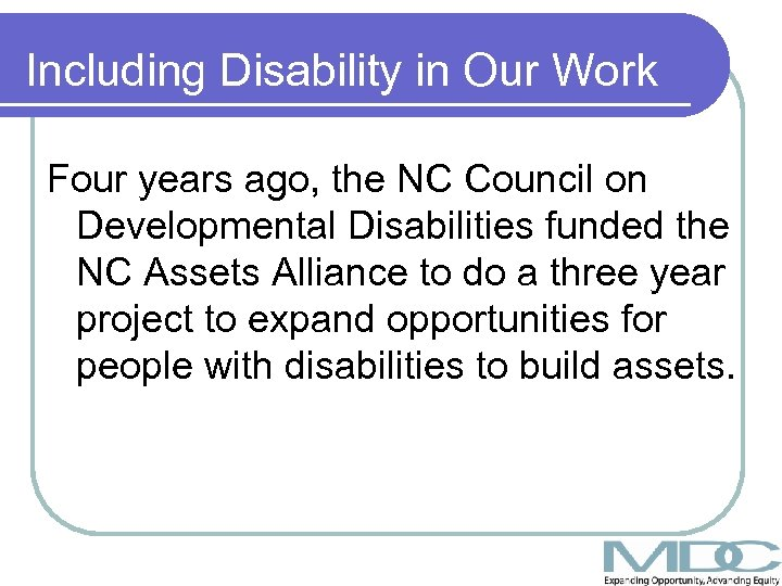 Including Disability in Our Work Four years ago, the NC Council on Developmental Disabilities
