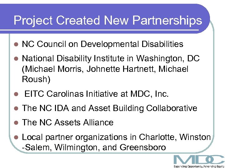Project Created New Partnerships l NC Council on Developmental Disabilities l National Disability Institute