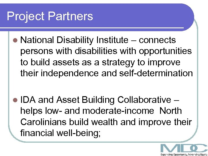 Project Partners l National Disability Institute – connects persons with disabilities with opportunities to