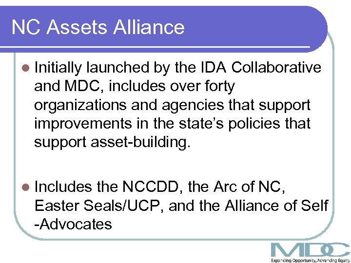 NC Assets Alliance l Initially launched by the IDA Collaborative and MDC, includes over