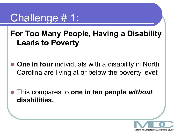 Challenge # 1: For Too Many People, Having a Disability Leads to Poverty l