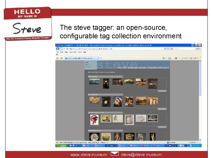 The steve tagger: an open-source, configurable tag collection environment www. steve. museum steve@steve. museum