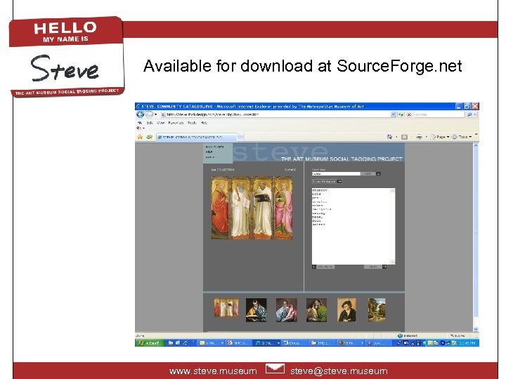 Available for download at Source. Forge. net www. steve. museum steve@steve. museum