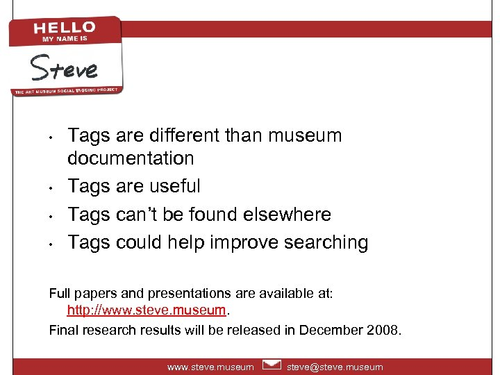 • • Tags are different than museum documentation Tags are useful Tags can't