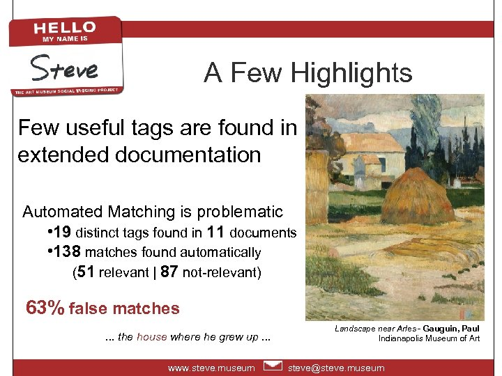 A Few Highlights Few useful tags are found in extended documentation Automated Matching is
