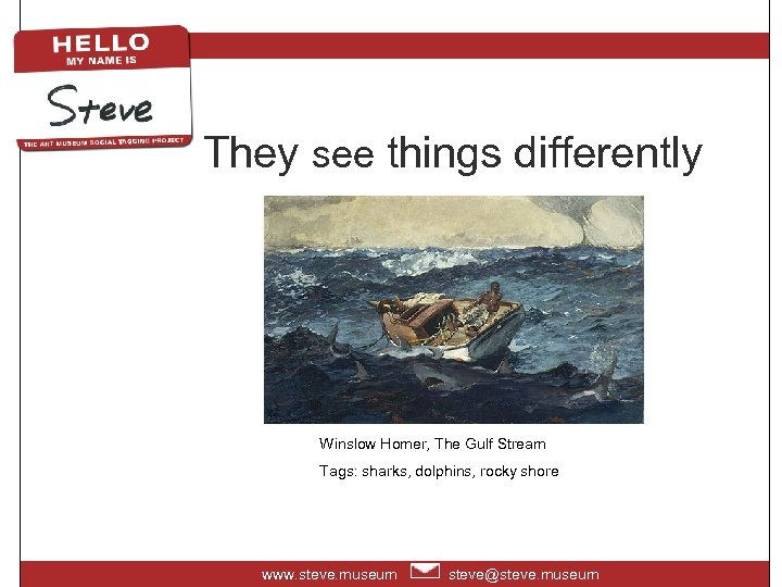 They see things differently Winslow Homer, The Gulf Stream Tags: sharks, dolphins, rocky shore
