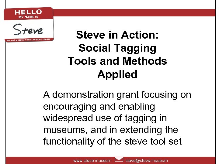 Steve in Action: Social Tagging Tools and Methods Applied A demonstration grant focusing on