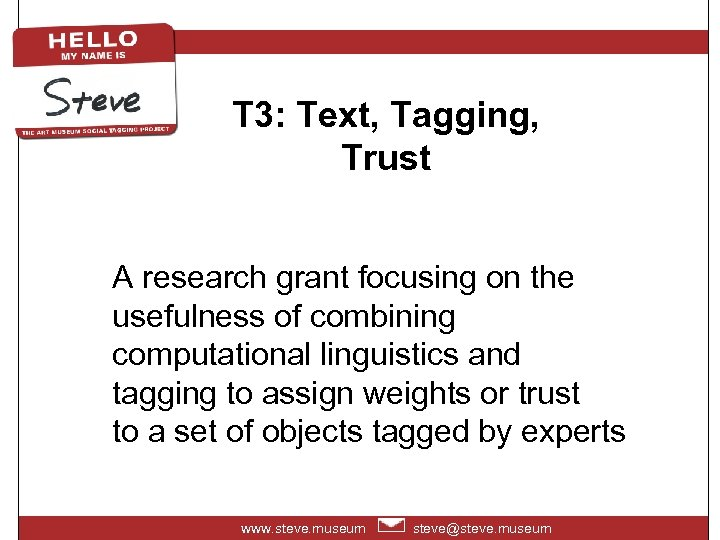 T 3: Text, Tagging, Trust A research grant focusing on the usefulness of combining