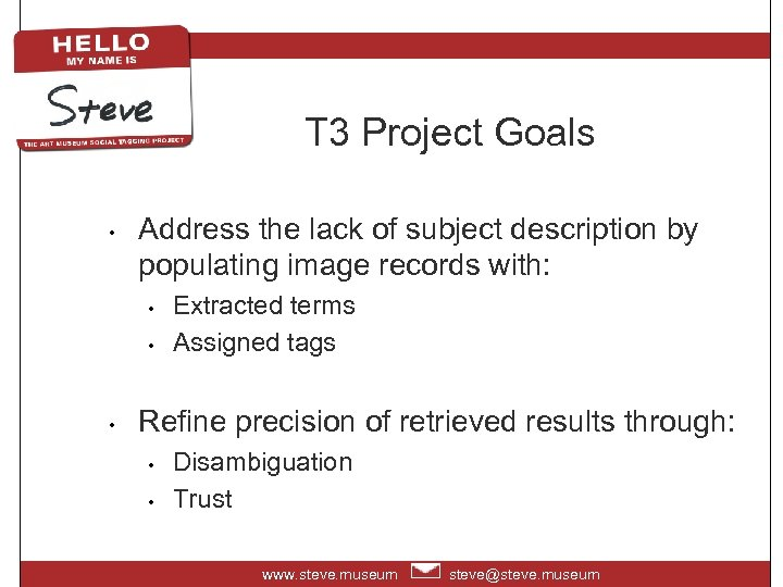 T 3 Project Goals • Address the lack of subject description by populating image