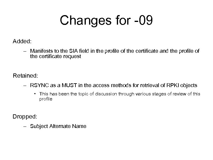 Changes for -09 Added: – Manifests to the SIA field in the profile of