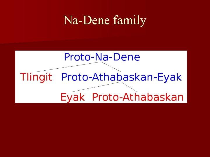 Na-Dene family