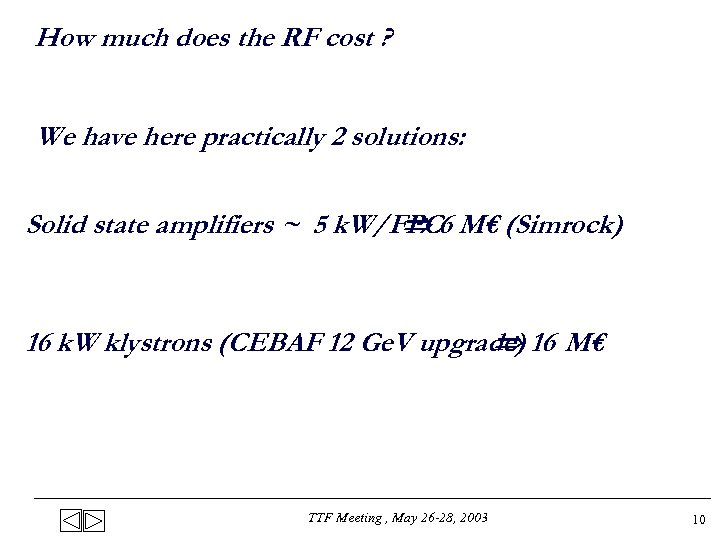 How much does the RF cost ? We have here practically 2 solutions: Solid
