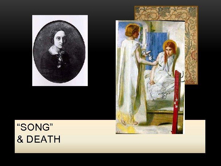 """SONG"" & DEATH"