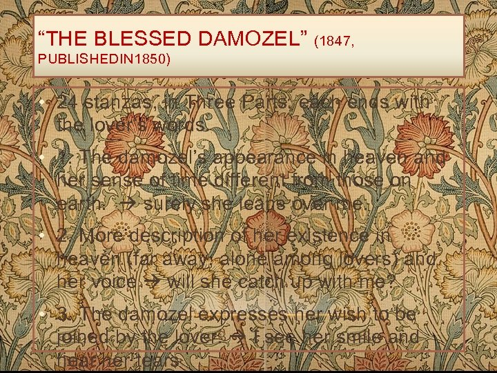 """""""THE BLESSED DAMOZEL"""" (1847, PUBLISHEDIN 1850) • 24 stanzas, in Three Parts, each ends"""