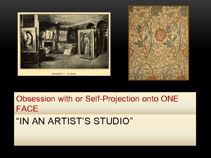 """Obsession with or Self-Projection onto ONE FACE """"IN AN ARTIST'S STUDIO"""""""
