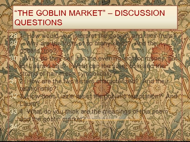 """""""THE GOBLIN MARKET"""" – DISCUSSION QUESTIONS 28 1. How would you interpret the goblins"""