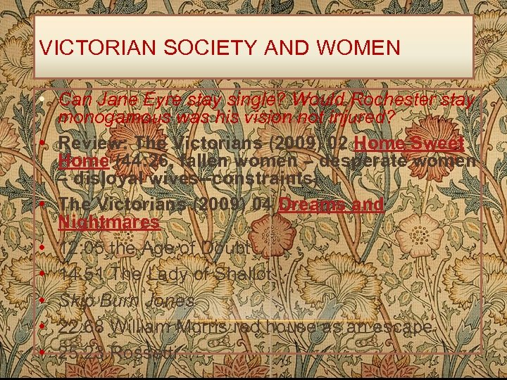 VICTORIAN SOCIETY AND WOMEN • Can Jane Eyre stay single? Would Rochester stay monogamous