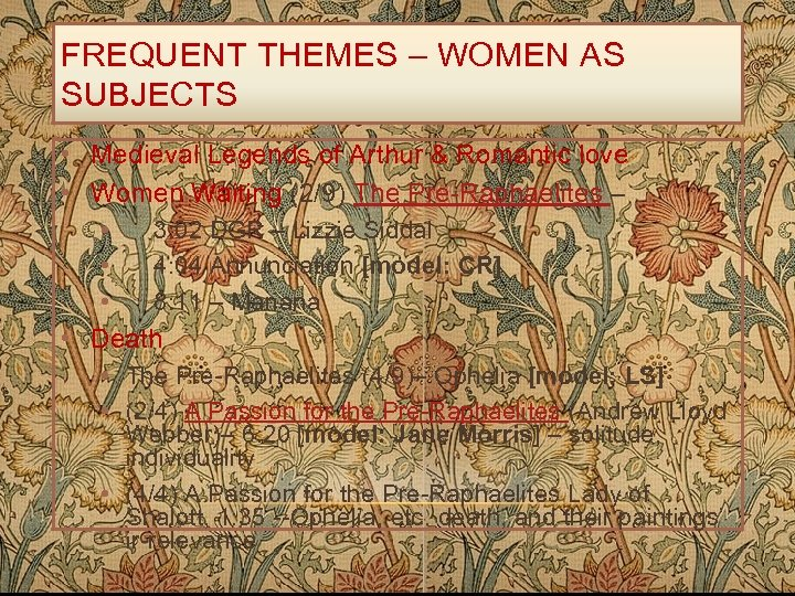 FREQUENT THEMES – WOMEN AS SUBJECTS • Medieval Legends of Arthur & Romantic love