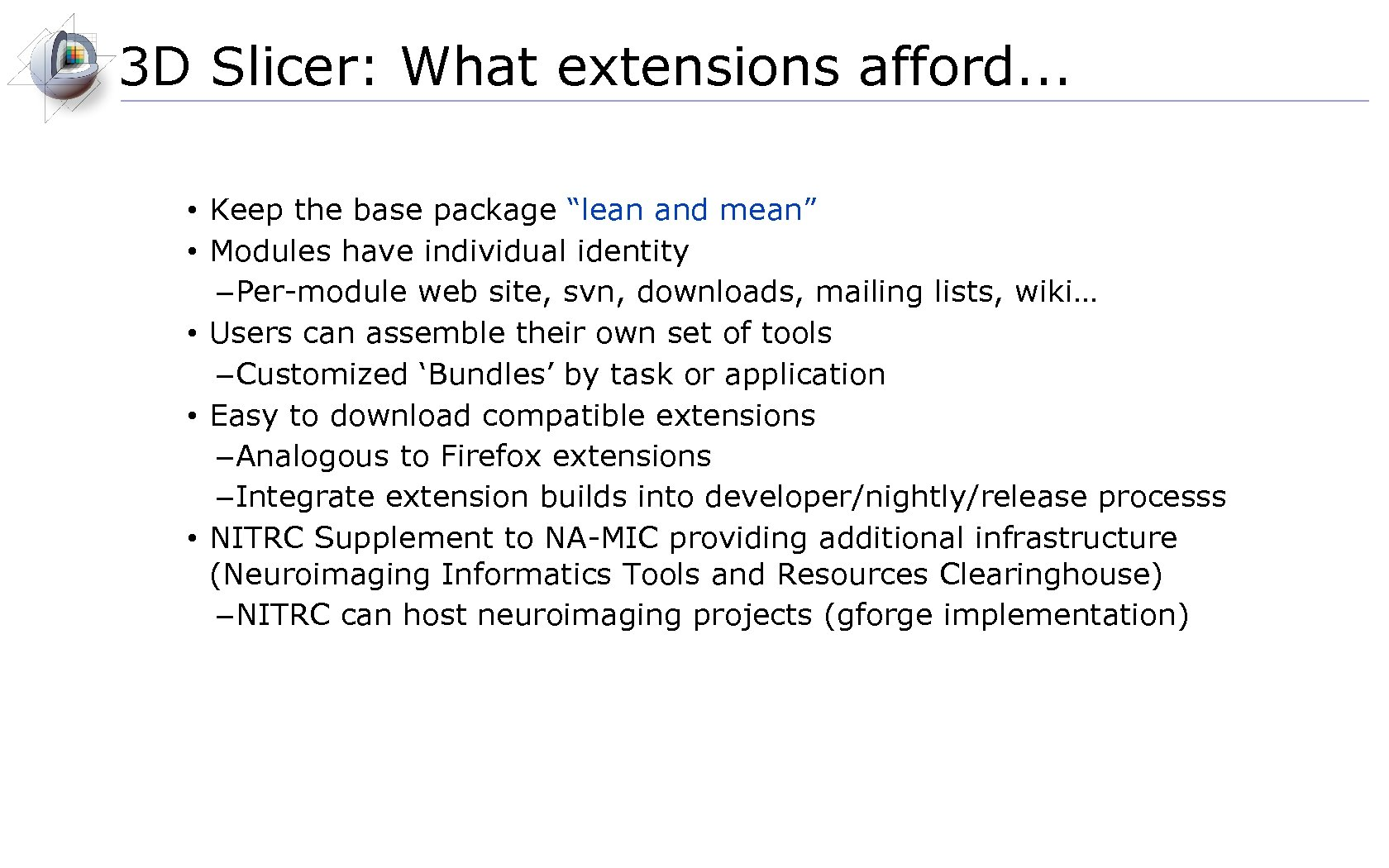 "3 D Slicer: What extensions afford. . . • Keep the base package ""lean"