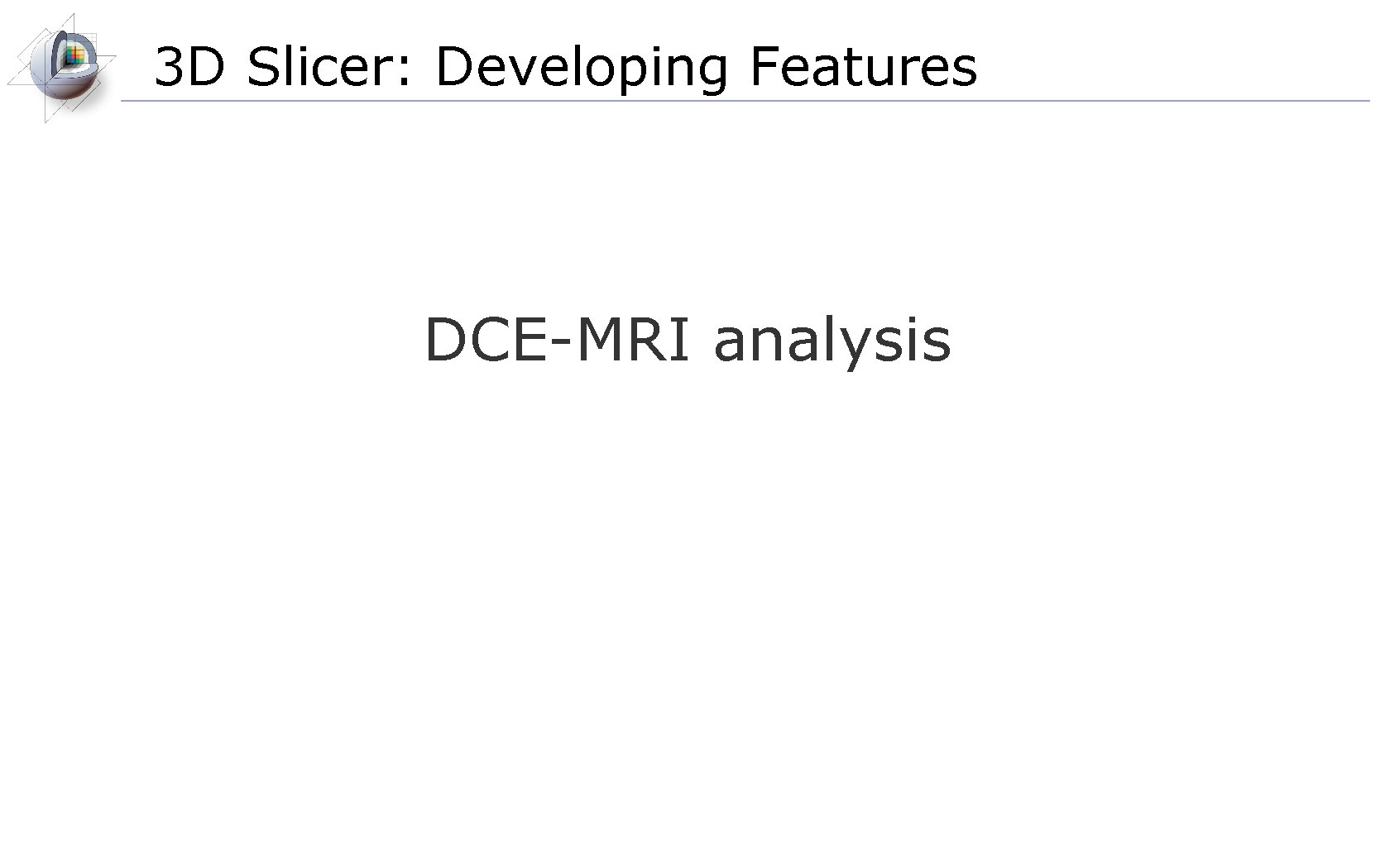 3 D Slicer: Developing Features DCE-MRI analysis