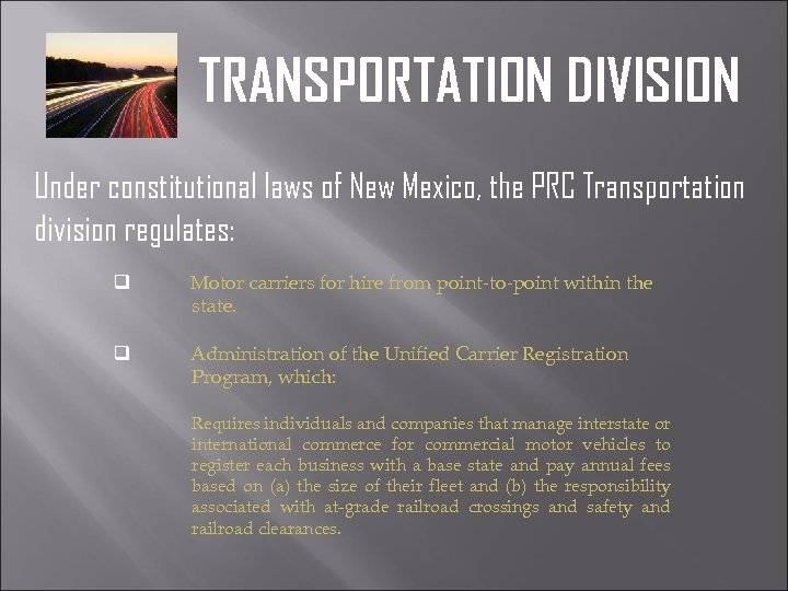TRANSPORTATION DIVISION Under constitutional laws of New Mexico, the PRC Transportation division regulates: q