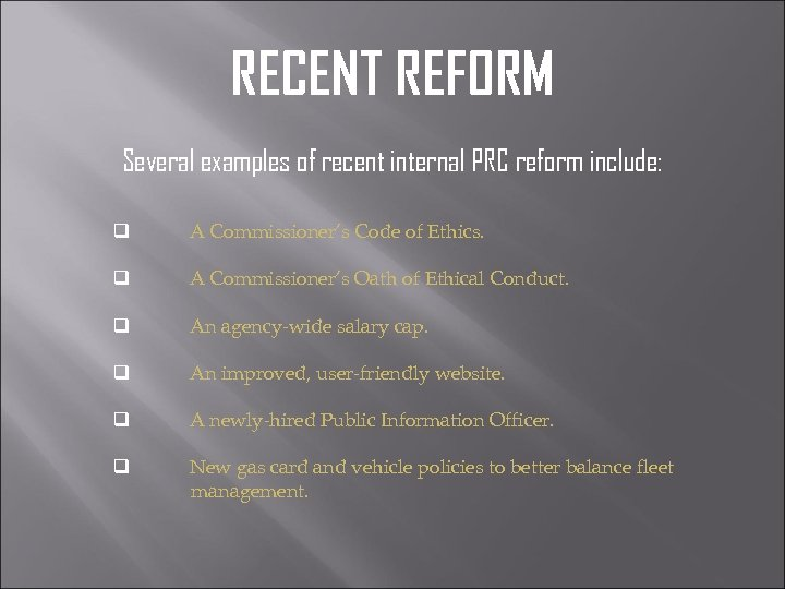 RECENT REFORM Several examples of recent internal PRC reform include: q A Commissioner's Code