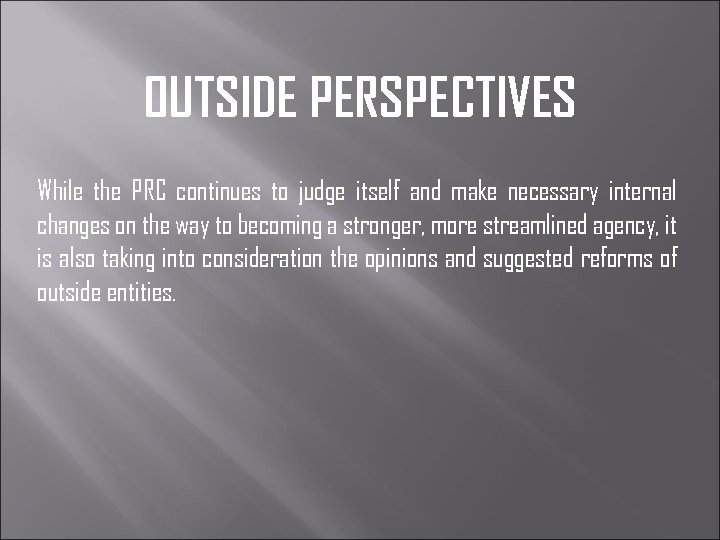 OUTSIDE PERSPECTIVES While the PRC continues to judge itself and make necessary internal changes