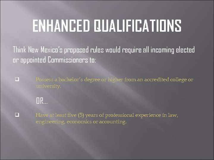 ENHANCED QUALIFICATIONS Think New Mexico's proposed rules would require all incoming elected or appointed