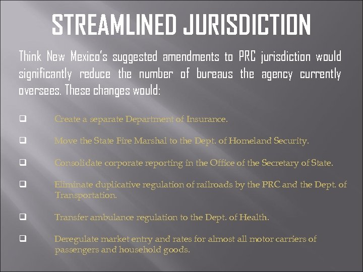 STREAMLINED JURISDICTION Think New Mexico's suggested amendments to PRC jurisdiction would significantly reduce the