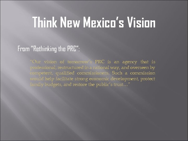 """Think New Mexico's Vision From """"Rethinking the PRC"""": """"Our vision of tomorrow's PRC is"""