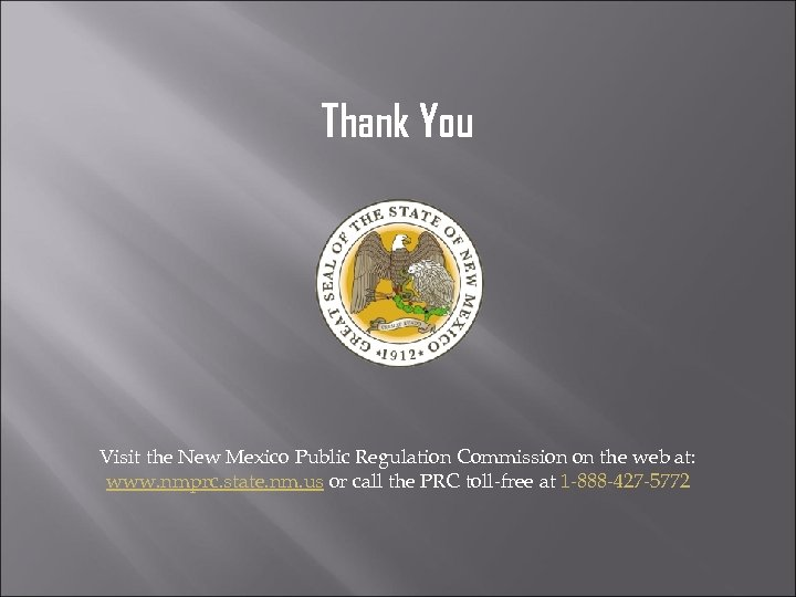 Thank You Visit the New Mexico Public Regulation Commission on the web at: www.