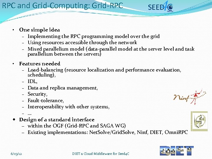 RPC and Grid-Computing: Grid-RPC • One simple idea – Implementing the RPC programming model