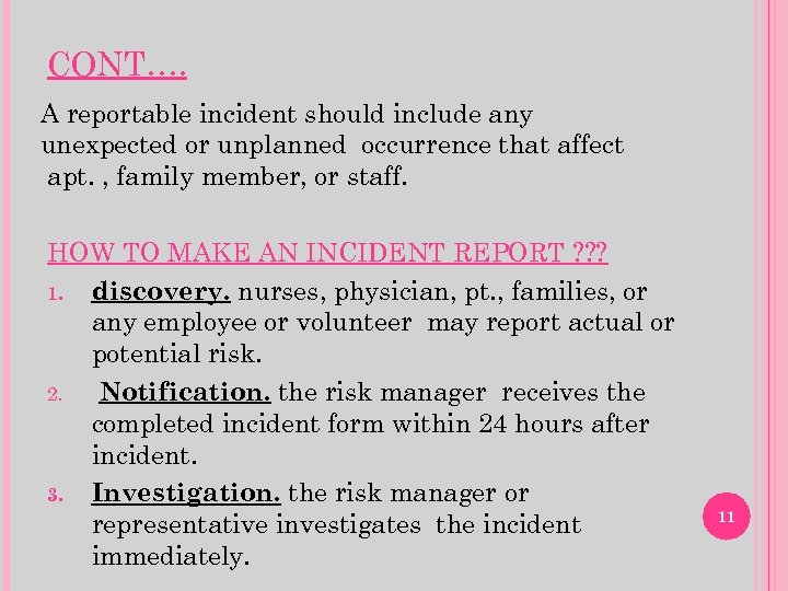 CONT…. A reportable incident should include any unexpected or unplanned occurrence that affect apt.
