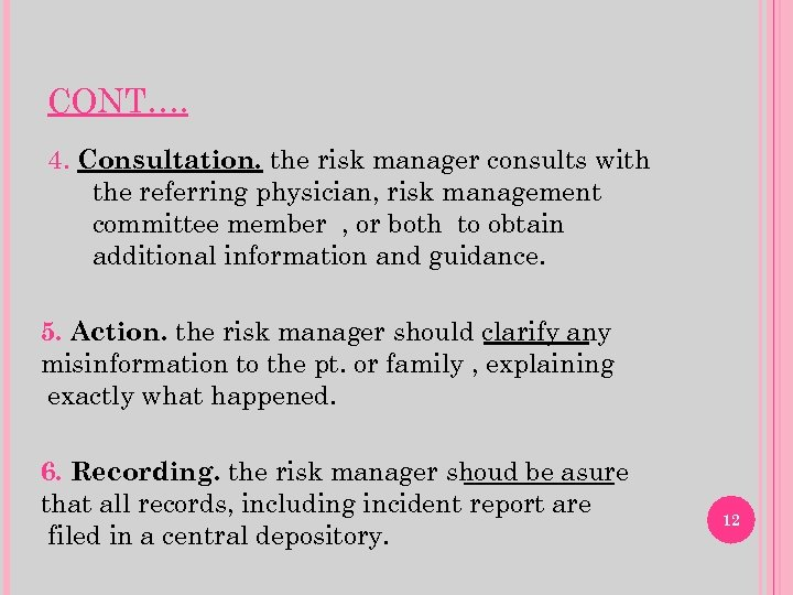CONT…. 4. Consultation. the risk manager consults with the referring physician, risk management committee