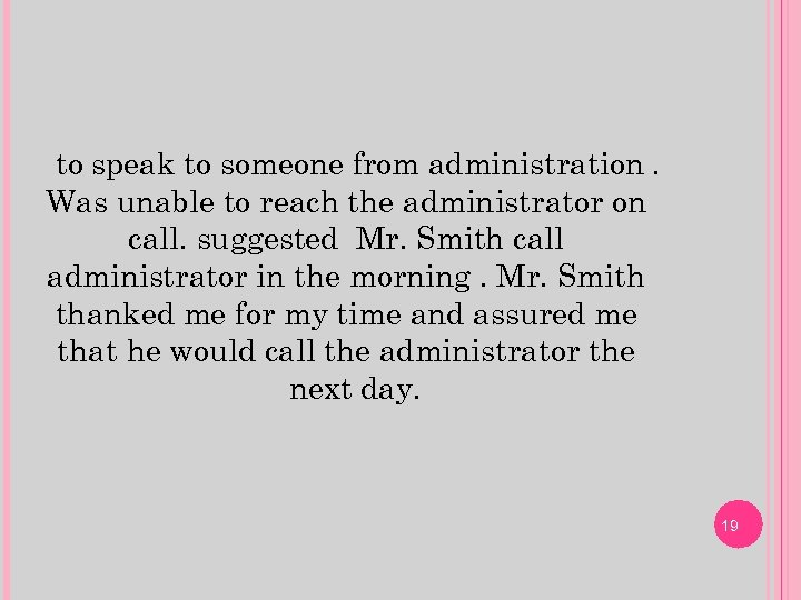 to speak to someone from administration. Was unable to reach the administrator on call.