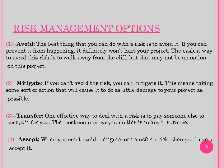 RISK MANAGEMENT OPTIONS (1)--Avoid: The best thing that you can do with a risk