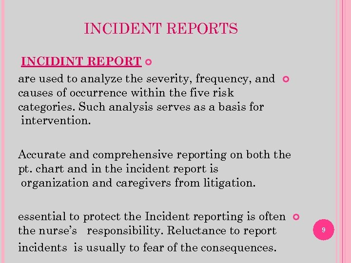 INCIDENT REPORTS INCIDINT REPORT are used to analyze the severity, frequency, and causes of