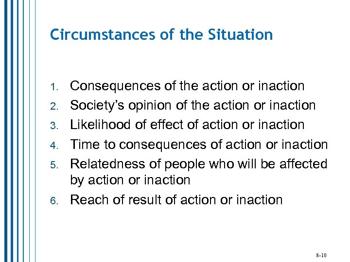 Circumstances of the Situation 1. 2. 3. 4. 5. 6. Consequences of the action