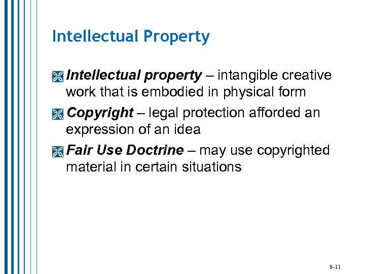 Intellectual Property Intellectual property – intangible creative work that is embodied in physical form